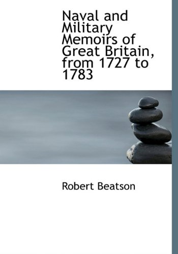 9781116564129: Naval and Military Memoirs of Great Britain, from 1727 to 1783