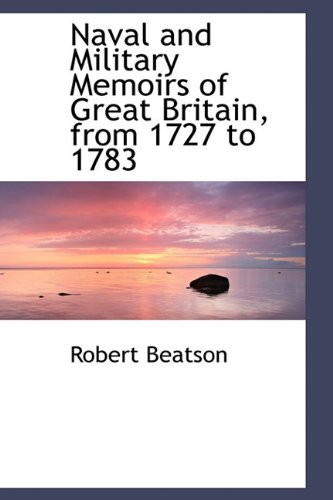 9781116564136: Naval and Military Memoirs of Great Britain, from 1727 to 1783