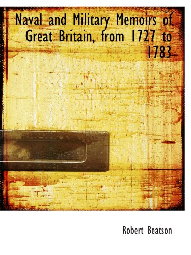 9781116564167: Naval and Military Memoirs of Great Britain, from 1727 to 1783