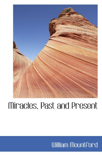 9781116564990: Miracles, Past and Present