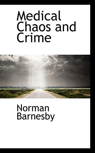 9781116565553: Medical Chaos and Crime