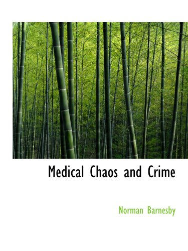 9781116565560: Medical Chaos and Crime