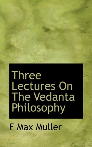 9781116579000: Three Lectures on the Vedanta Philosophy