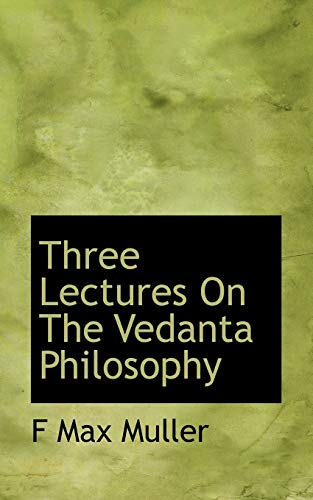 9781116579031: Three Lectures On The Vedanta Philosophy
