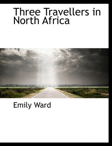 9781116631944: Three Travellers in North Africa