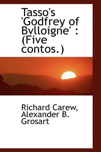 Tasso's 'Godfrey of Bvlloigne': (Five contos.) (111663659X) by Carew, Richard; Grosart, Alexander B.