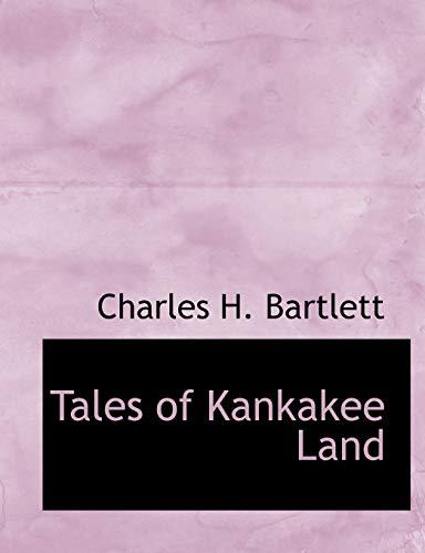 9781116636840: Tales of Kankakee Land