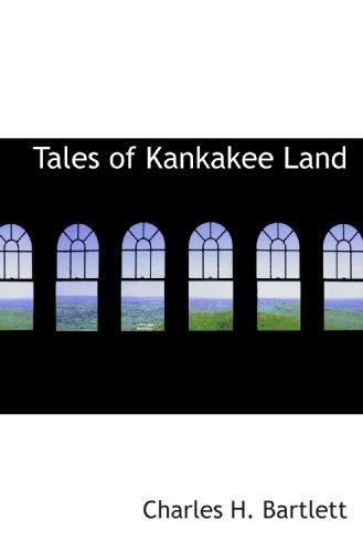 9781116636871: Tales of Kankakee Land