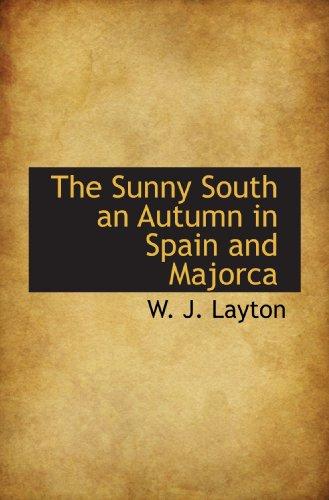 9781116637793: The Sunny South an Autumn in Spain and Majorca