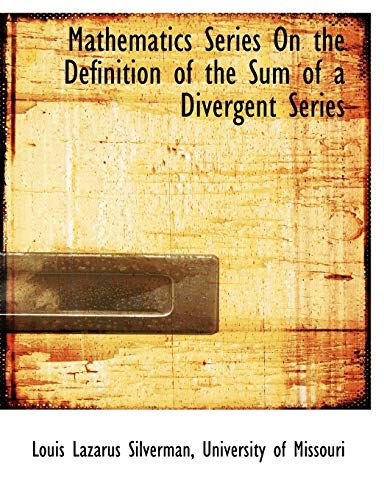 9781116638165: Mathematics Series On the Definition of the Sum of a Divergent Series
