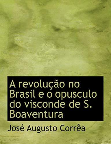 A Revolucao No Brasil E O Opusculo: Jos Augusto Corra,