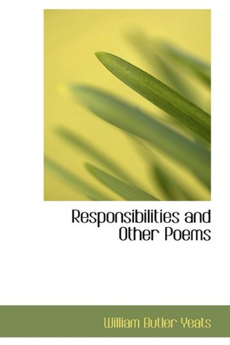 Responsibilities and Other Poems: Yeats, William Butler