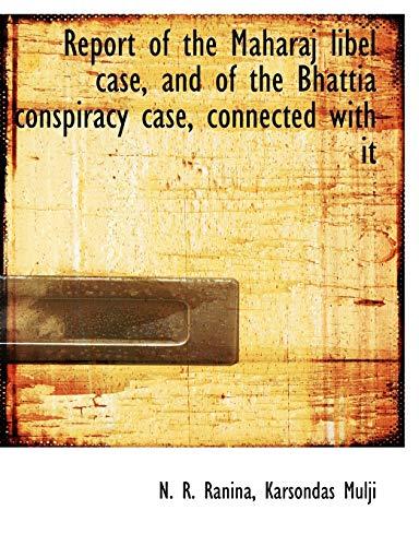Report of the Maharaj Libel Case, and: N R Ranina,