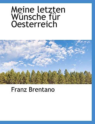 Meine letzten Wünsche für Oesterreich (German Edition): Brentano, Franz