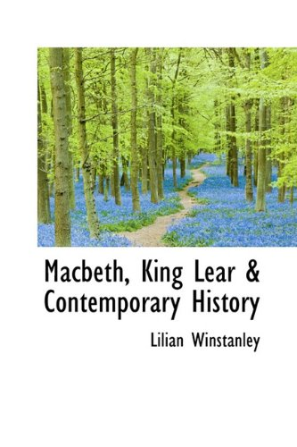 9781116649635: Macbeth, King Lear & Contemporary History