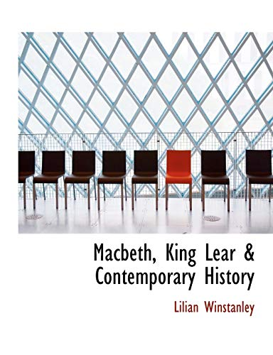 9781116649642: Macbeth, King Lear & Contemporary History
