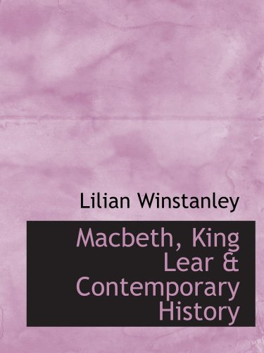 9781116649666: Macbeth, King Lear & Contemporary History