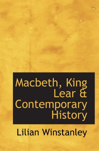 9781116649673: Macbeth, King Lear & Contemporary History