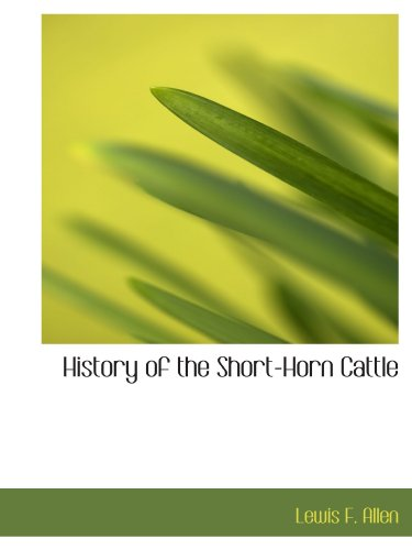 9781116658521: History of the Short-Horn Cattle