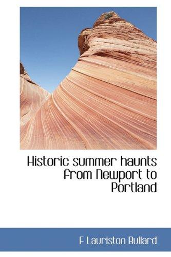 9781116660234: Historic summer haunts from Newport to Portland