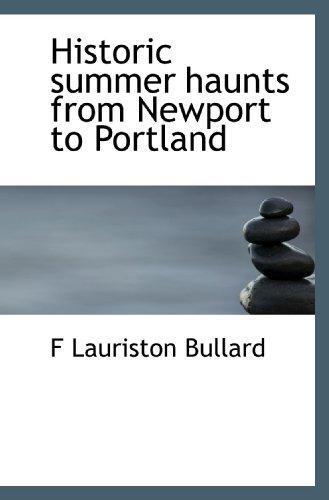 9781116660272: Historic summer haunts from Newport to Portland