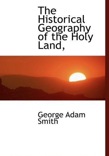 9781116660708: The Historical Geography of the Holy Land,