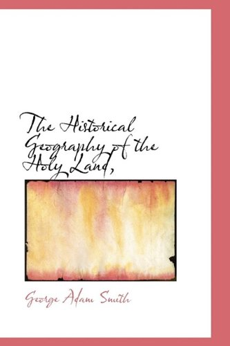 9781116660715: The Historical Geography of the Holy Land,