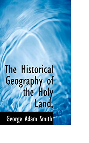 9781116660739: The Historical Geography of the Holy Land,