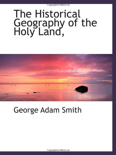 9781116660746: The Historical Geography of the Holy Land,