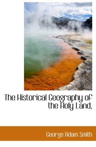 9781116660753: The Historical Geography of the Holy Land,