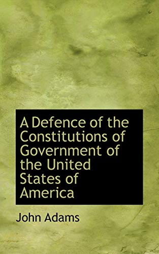 9781116668575: A Defence of the Constitutions of Government of the United States of America