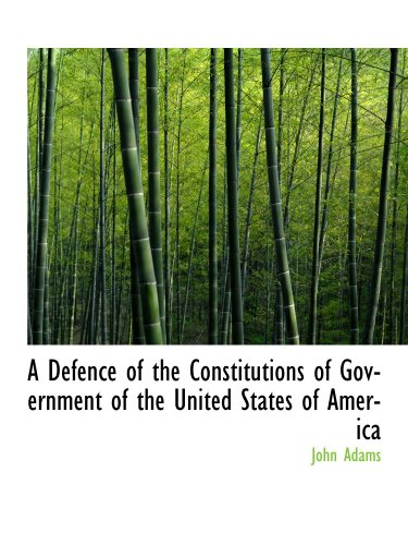 9781116668582: A Defence of the Constitutions of Government of the United States of America
