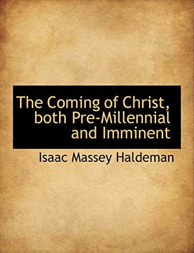 9781116670240: The Coming of Christ, both Pre-Millennial and Imminent