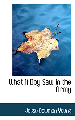 9781116686197: What A Boy Saw in the Army