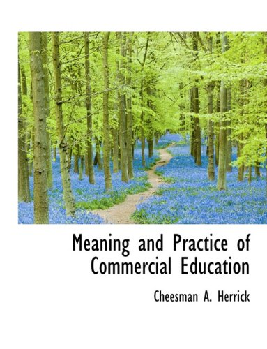 9781116693089: Meaning and Practice of Commercial Education