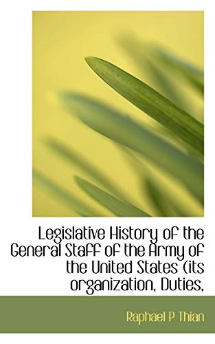 Legislative History of the General Staff of: Raphael P Thian