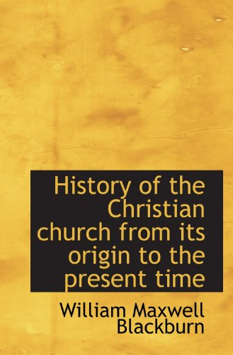 9781116710342: History of the Christian church from its origin to the present time