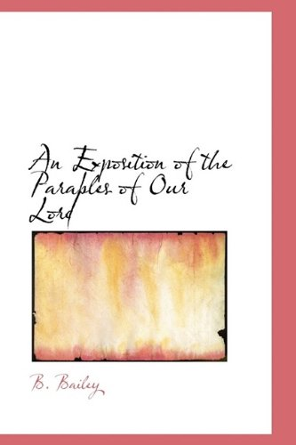 9781116711271: An Exposition of the Parables of Our Lord