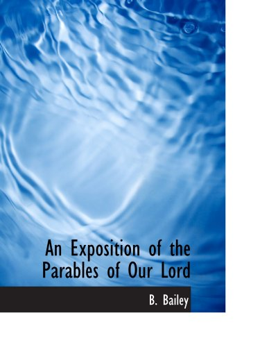 9781116711301: An Exposition of the Parables of Our Lord