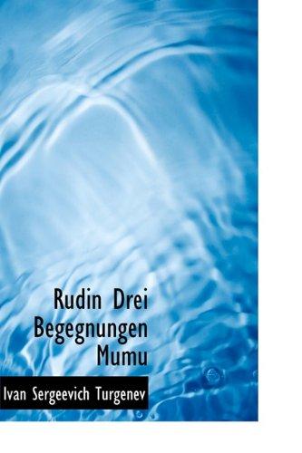 Rudin Drei Begegnungen Mumu (German Edition) (1116713888) by Ivan Sergeevich Turgenev