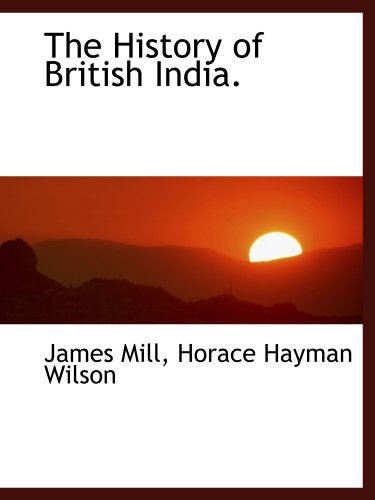 9781116717426: The History of British India.