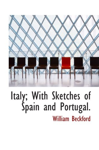 9781116721768: Italy; With Sketches of Spain and Portugal.