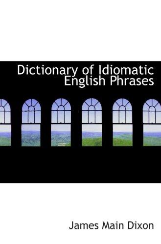 9781116730524: Dictionary of Idiomatic English Phrases