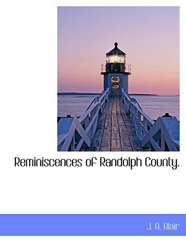 9781116731835: Reminiscences of Randolph County.