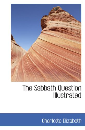 The Sabbath Question Illustrated (1116743787) by Elizabeth, Charlotte