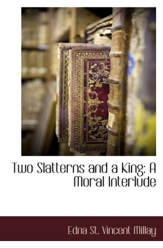 9781116748055: Two Slatterns and a King: A Moral Interlude