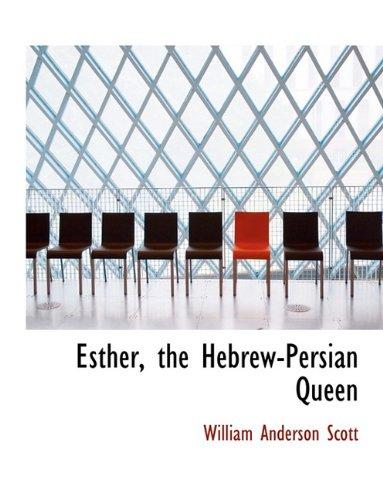 9781116748208: Esther, the Hebrew-Persian Queen