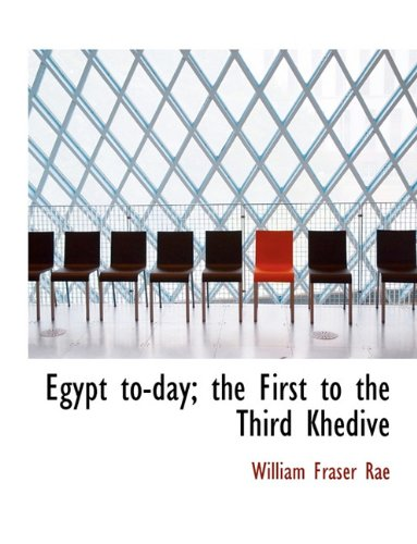 9781116749540: Egypt to-day; the First to the Third Khedive