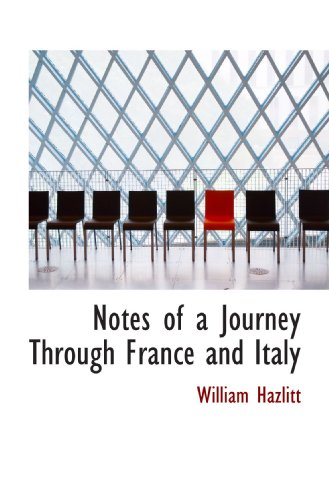 9781116761849: Notes of a Journey Through France and Italy