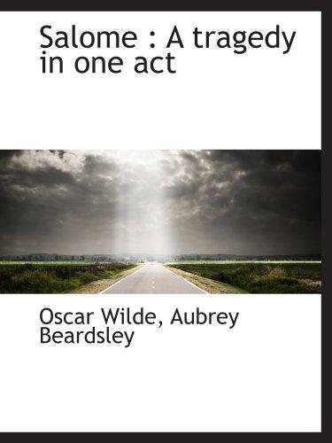 Salome : A tragedy in one act: Oscar Wilde, Aubrey